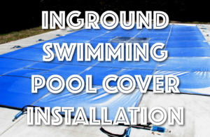 Inground Swimming Pool Cover Installation